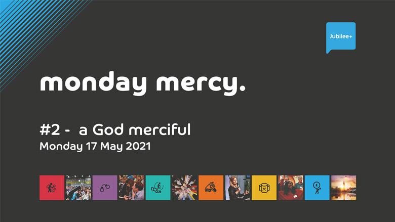 Monday Mercy #2 - A God Merciful