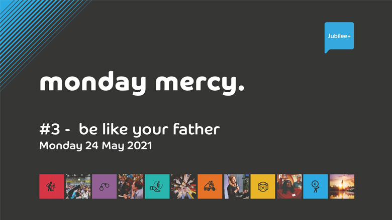 Monday Mercy #3 - Be like your Father